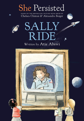 She Persisted: Sally Ride by Chelsea Clinton, Atia Abawi