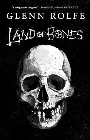Land of Bones by Glenn Rolfe