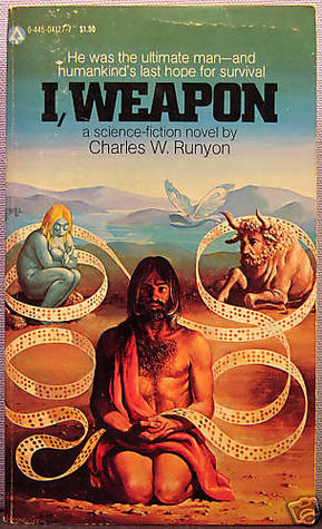 I, Weapon by Charles W. Runyon