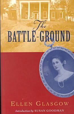 The Battle-Ground by Ellen Glasgow