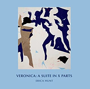 Veronica: A Suite in X Parts by Erica Hunt