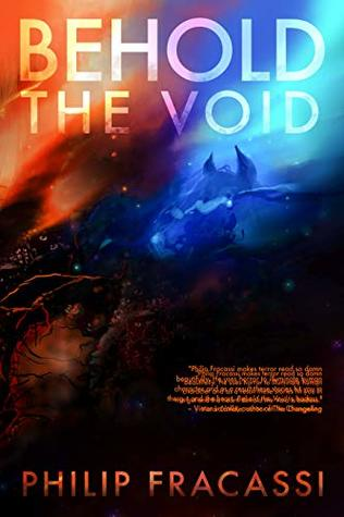 Behold the Void by Laird Barron, Philip Fracassi