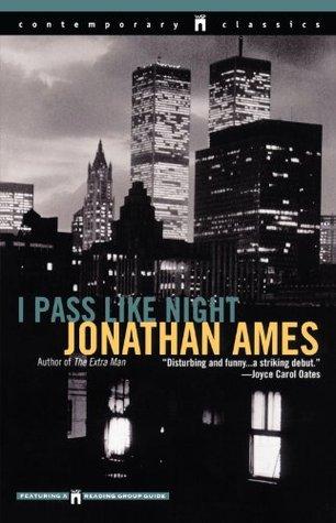 I Pass Like Night by Jonathan Ames