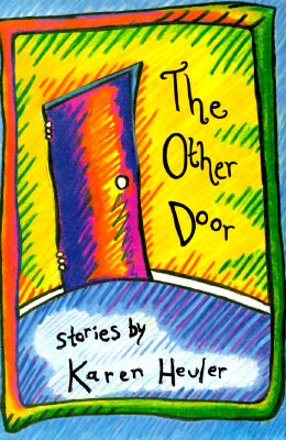 The Other Door: Stories by Karen Heuler