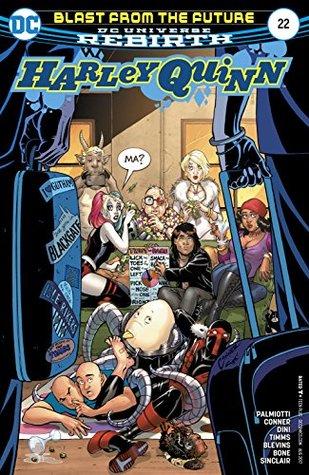 Harley Quinn (2016-) #22 by Alex Sinclair, Bret Blevins, Paul Dini, Jimmy Palmiotti, J. Bone, Amanda Conner