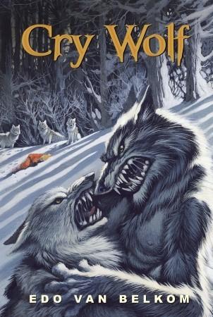 Cry Wolf by Edo Van Belkom