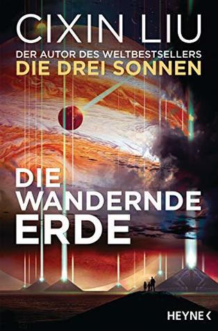 Die wandernde Erde: Erzählungen by Liu Cixin, Marc Hermann, Cixin Liu, Johannes Fiederling, Karin Betz