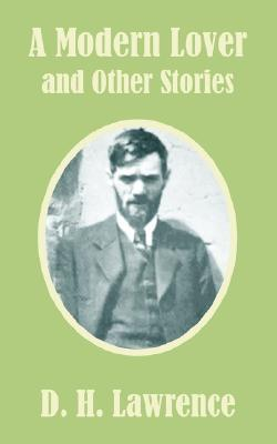 A Modern Lover and Other Stories by D.H. Lawrence
