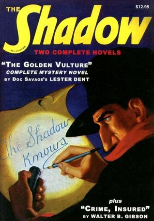 The Golden Vulture / Crime, Insured by Walter B. Gibson, Anthony Tollin, Lester Dent, Will Murray, Maxwell Grant