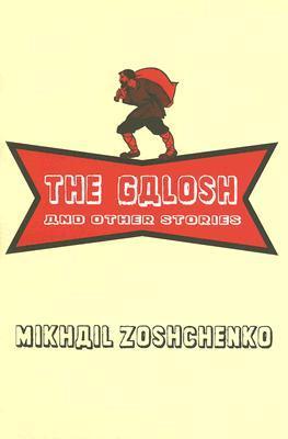 The Galosh: And Other Stories by Jeremy Hicks, Mikhail Zoshchenko
