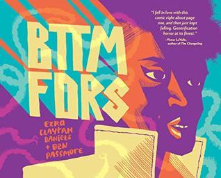 BTTM FDRS by Ezra Claytan Daniels, Ben Passmore
