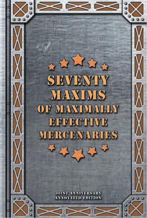 Seventy Maxims of Maximally Effective Mercenaries by Howard Tayler