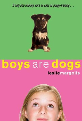 Boys Are Dogs by Leslie Margolis