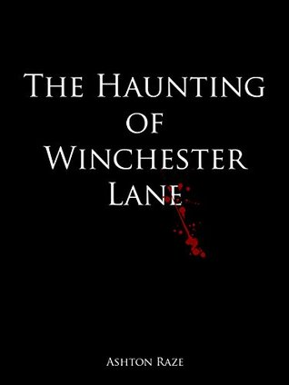 The Haunting of Winchester Lane by Ashton Raze, Cate Meredith