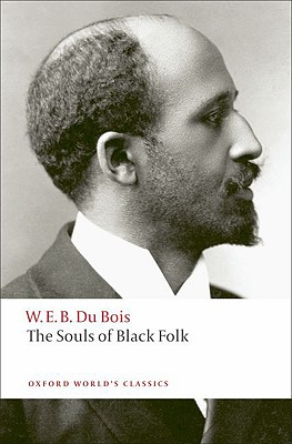 The Souls of Black Folk by W. E. B. Du Bois