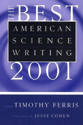 The Best American Science Writing 2001 by Timothy Ferris, Jesse Cohen