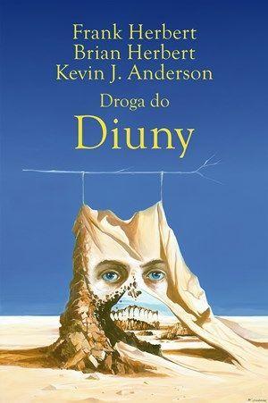 Droga do Diuny by Brian Herbert, Frank Herbert, Kevin J. Anderson