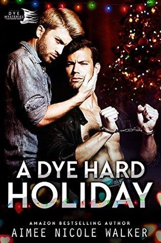 A Dye Hard Holiday by Aimee Nicole Walker