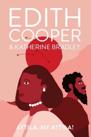 Attila, My Attila! by Edith Cooper, Katherine Bradley