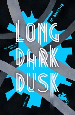 Long Dark Dusk by J.P. Smythe, James Smythe