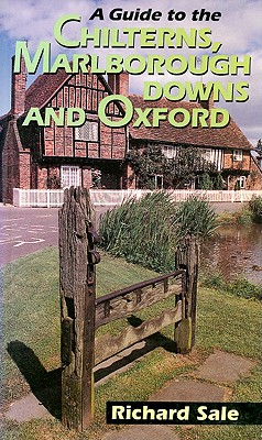 A Guide to the Chilterns, Marlborough Downs and Oxford by Richard Sale