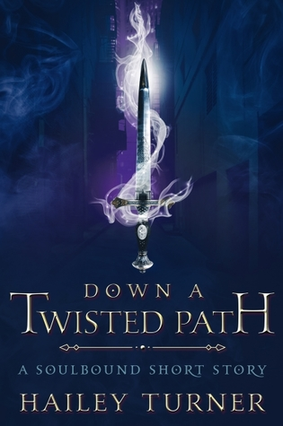 Down A Twisted Path by Hailey Turner
