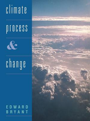 Climate Process and Change by Edward Bryant, Bryant Edward