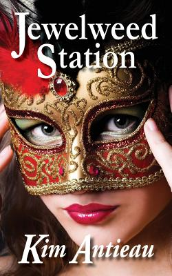 Jewelweed Station by Kim Antieau