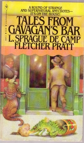 Tales From Gavagan's Bar by L. Sprague de Camp, Fletcher Pratt