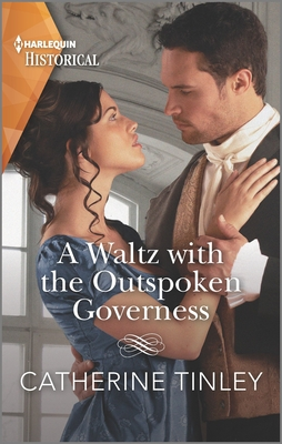 A Waltz with the Outspoken Governess: Romance Writers of America Rita Award Winning Author by Catherine Tinley