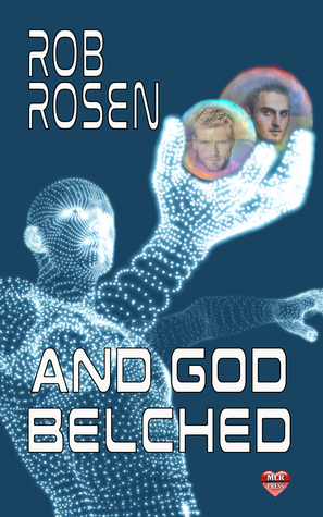 And God Belched by Rob Rosen