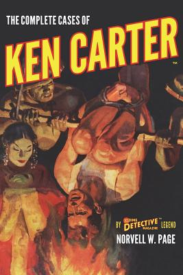 The Complete Cases of Ken Carter by Norvell W. Page