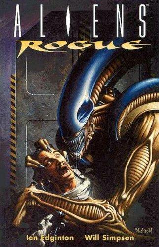 Aliens: Rogue by William Simpson, Ian Edginton