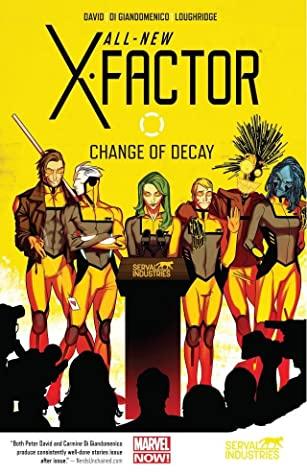 All-New X-Factor, Vol. 2: Change of Decay by Carmine Di Giandomenico, Peter David