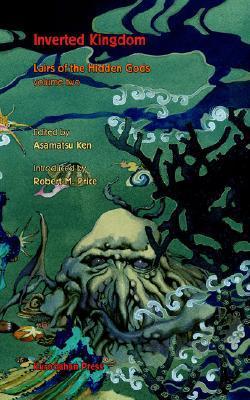 Inverted Kingdom by Yumeaki Hirayama, Ken Asamatsu, Takenori Nanjo, Taku Ashibe, Rio Matsudono, Chiaki Konaka, Mirai Matsuo, Fumio Tanaka, Robert M. Price