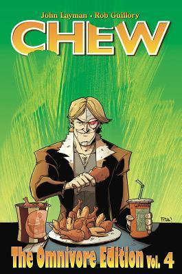 Chew: The Omnivore Edition, Vol. 4 by Rob Guillory, John Layman