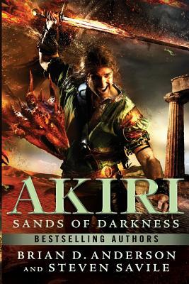 Akiri: Sands Of Darkness by Brian D. Anderson, Steven Savile