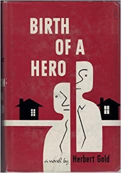 Birth of a Hero by Herbert Gold
