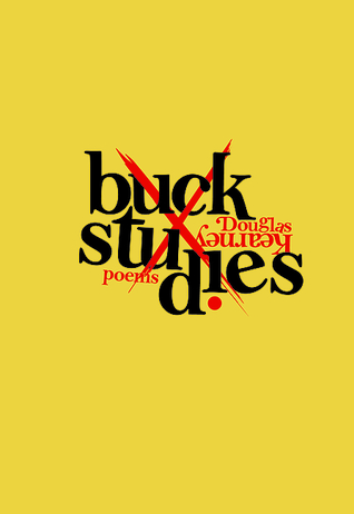 Buck Studies by Douglas Kearney