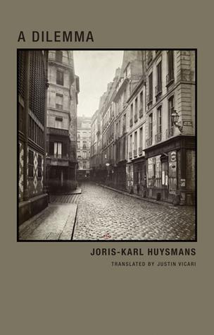 A Dilemma by Joris-Karl Huysmans, Justin Vicari