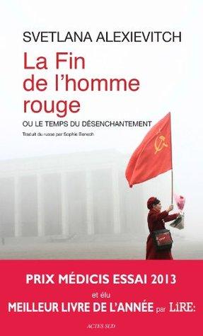 La Fin de l'homme rouge by Svetlana Alexievich, Sophie Benech