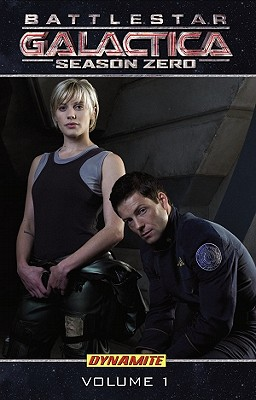 New Battlestar Galactica: Season Zero Volume 1 by Brandon Jerwa