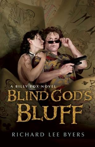 Blind God's Bluff by Richard Lee Byers
