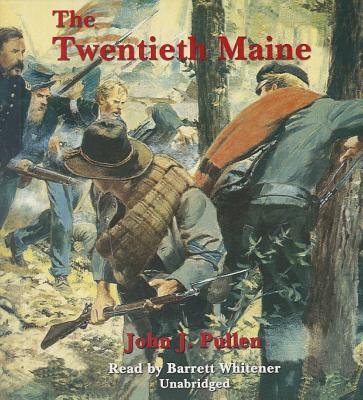 The Twentieth Maine: A Volunteer Regiment in the Civil War by John J. Pullen