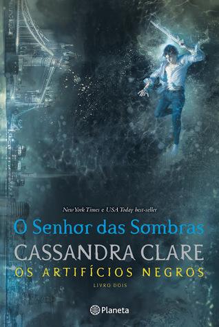 O Senhor das Sombras by Cassandra Clare