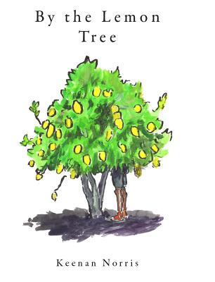 By the Lemon Tree by Keenan Norris