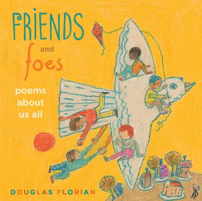 Friends and Foes: Poems about Us All by Douglas Florian
