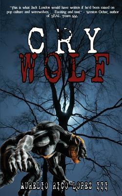 Cry Wolf by Aurelio Rico Lopez III