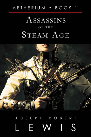 Assassins of the Steam Age by Joseph Robert Lewis