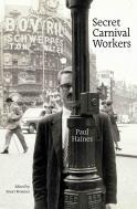 Secret Carnival Workers by Paul Haines
